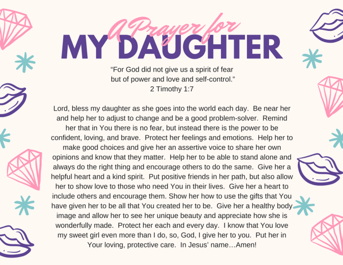 a prayer for my daughter by Today we are thrilled to have kari kampakis, author of 10 ultimate truths girls should know, as a guest blogger there's a lot involved in raising a daughter a lot of time a lot of love a lot of listening a lot of learning a lot of guidance a lot of giving a lot of observing and above all, a lot of praying i often remind myself that as much as i love my four daughters, their creator.