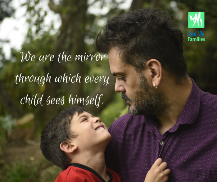 Parents-We are the mirror through which a child sees himself..png